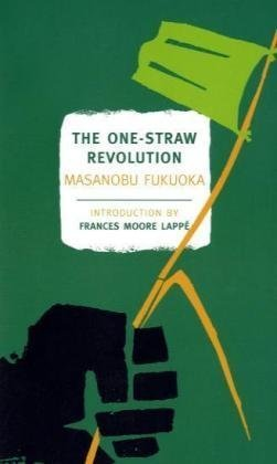 One-Straw Revolution An Introduction to Natural Farming  2009 edition cover
