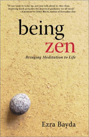 Being Zen Bringing Meditation to Life  2003 edition cover