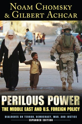 Perilous Power The Middle East and U. S. Foreign Policy Dialogues on Terror, Democracy, War, and Justice  2007 edition cover