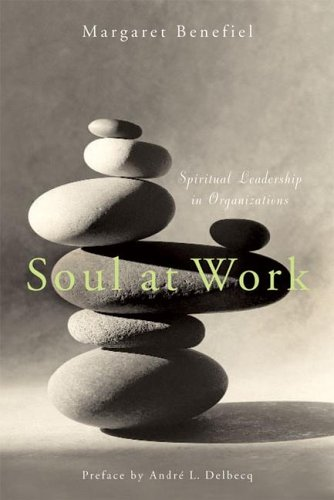 Soul at Work Spiritual Leadership in Organizations  2005 edition cover