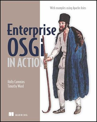 Enterprise OSGi in Action With Examples Using Apache Aries  2012 9781617290138 Front Cover