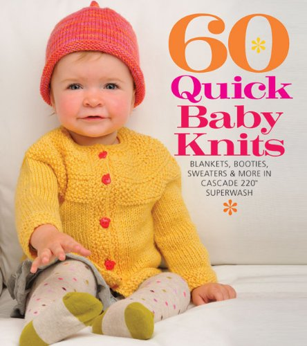 60 Quick Baby Knits   2011 9781936096138 Front Cover