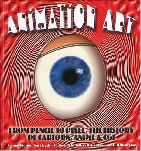 Animation Art From Pencil to Pixel, the World of Cartoon, Anime, and CGI N/A 9780060737139 Front Cover