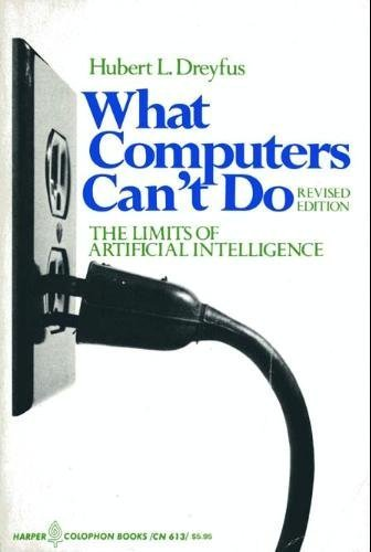 What Computers Can't Do A Critique of Artificial Reason N/A edition cover