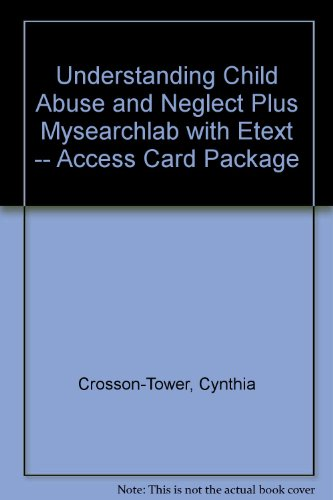 Understanding Child Abuse and Neglect + Mysearchlab With Etext Access Card:  9th 2013 edition cover