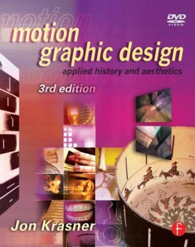 Motion Graphic Design Applied History and Aesthetics 3rd 2013 (Revised) 9780240821139 Front Cover