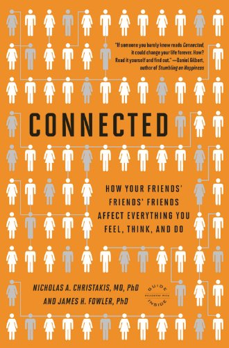 Connected The Surprising Power of Our Social Networks and How They Shape Our Lives -- How Your Friends' Friends' Friends Affect Everything You Feel, Think, and Do  2011 edition cover