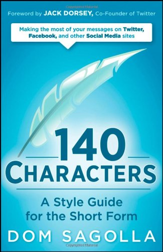 140 Characters A Style Guide for the Short Form  2009 (Student Manual, Study Guide, etc.) 9780470556139 Front Cover