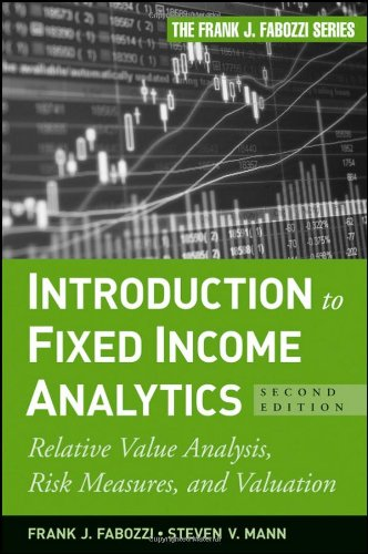Introduction to Fixed Income Analytics Relative Value Analysis, Risk Measures and Valuation 2nd 2010 edition cover