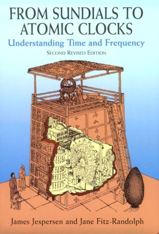 From Sundials to Atomic Clocks Understanding Time and Frequency 2nd 2000 (Revised) edition cover