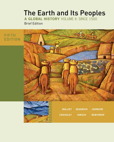 Earth and Its Peoples, Brief Edition, Volume II  5th 2012 edition cover