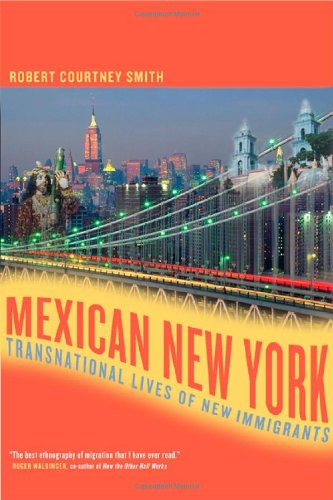Mexican New York Transnational Lives of New Immigrants  2005 edition cover