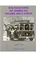 Foundations of American Higher Education 1st 1991 9780536580139 Front Cover