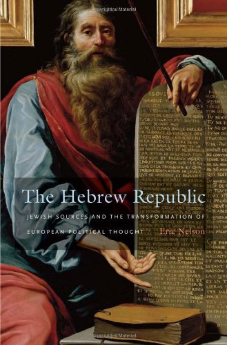 Hebrew Republic Jewish Sources and the Transformation of European Political Thought  2010 edition cover