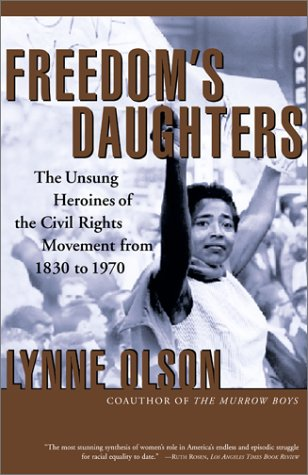 Freedom's Daughters The Unsung Heroines of the Civil Rights Movement from 1830 to 1970  2002 (Reprint) edition cover