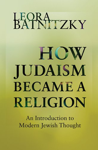 How Judaism Became a Religion An Introduction to Modern Jewish Thought  2011 edition cover