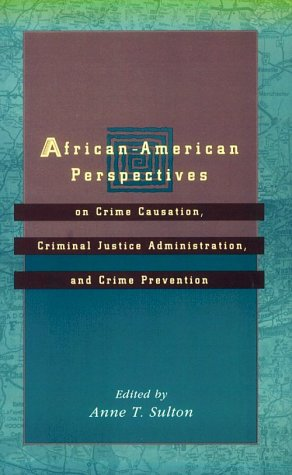 African-American Perspectives : On Crime Causation, Criminal Justice Administration and Crime Prevention  1996 9780750698139 Front Cover