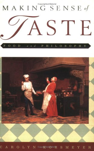Making Sense of Taste Food and Philosophy  2002 (Reprint) edition cover