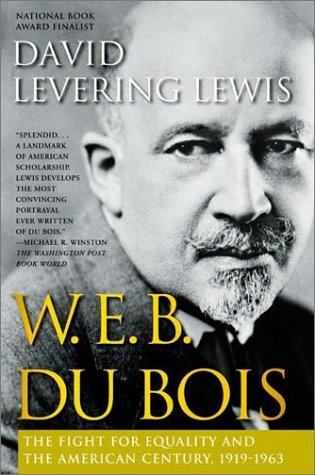 W. E. B. du Bois, 1919-1963 The Fight for Equality and the American Century Revised edition cover