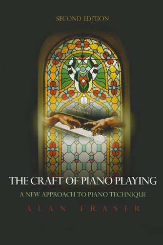 Craft of Piano Playing A New Approach to Piano Technique 2nd 2011 (Revised) 9780810877139 Front Cover