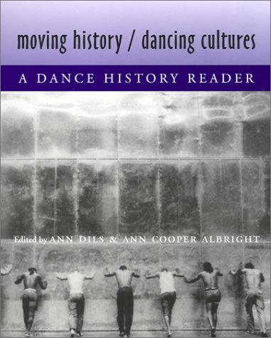 Moving History/Dancing Cultures A Dance History Reader  2001 edition cover