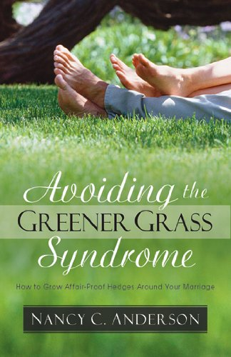 Avoiding the Greener Grass Syndrome How to Grow Affair-Proof Hedges Around Your Marriage  2004 edition cover