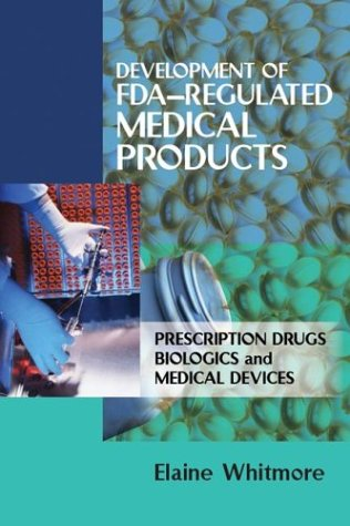 Development of FDA-Regulated Medical Products Prescription Drugs, Biologics, and Medical Devices 2nd 2003 edition cover