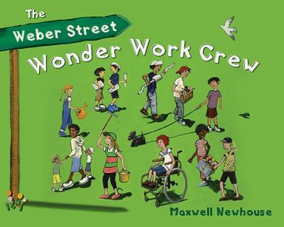 Weber Street Wonder Work Crew   2010 9780887769139 Front Cover