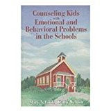 Counseling Kids with Emotional and Behavioral Problems in the Schools   2006 edition cover