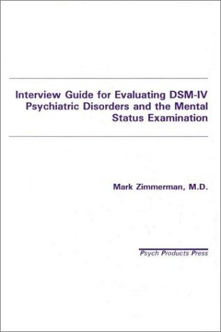 Interview Guide for Evaluating Dsm-IV Psychiatric Disorders and the Mental Status Examination  1994 edition cover