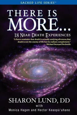 There Is More- 18 Near-Death Experiences  2010 edition cover