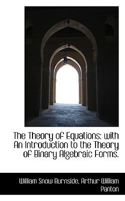 Theory of Equations With an Introduction to the Theory of Binary Algebraic Forms N/A 9781116633139 Front Cover