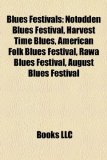 Blues Festivals : Notodden Blues Festival, Harvest Time Blues, American Folk Blues Festival, Rawa Blues Festival, August Blues Festival  2010 edition cover
