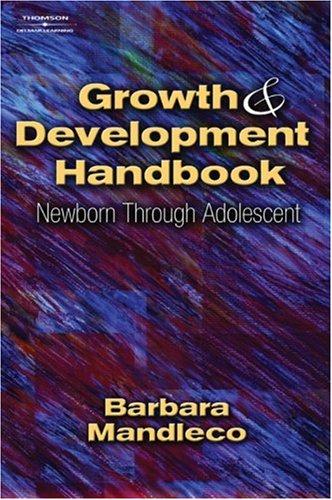 Growth and Development Handbook Newborn Through Adolescent  2004 9781401810139 Front Cover