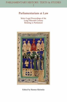 Parliamentarians at Law Select Legal Proceedings of the Long Fifteenth Century Relating to Parliament  2009 9781405180139 Front Cover
