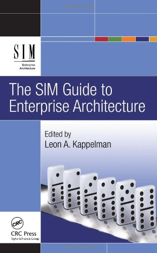 SIM Guide to Enterprise Architecture   2010 9781439811139 Front Cover