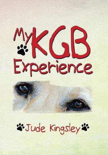 My Kgb Experience   2013 9781493143139 Front Cover