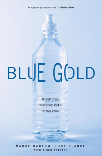 Blue Gold The Fight to Stop the Corporate Theft of the World's Water  2005 edition cover