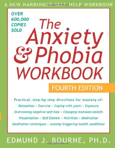 Anxiety and Phobia Workbook  4th 2005 (Revised) edition cover