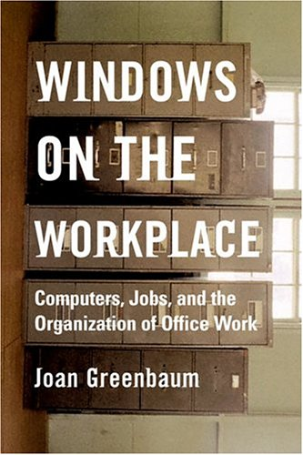 Windows on the Workplace Computers, Jobs, and the Organization of Office Work 2nd 2004 edition cover