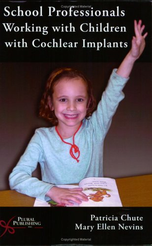 School Professionals Working with Children with Cochlear Implants   2006 edition cover