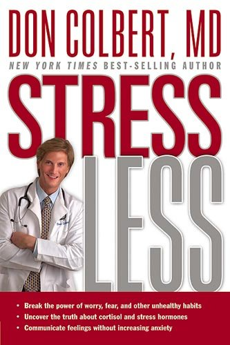 Stress Less Break the Power of Worry, Fear, and Other Unhealthy Habits N/A edition cover