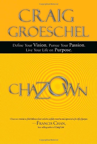 Chazown Define Your Vision. Pursue Your Passion. Live Your Life on Purpose  2010 edition cover