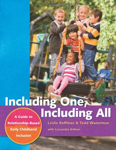 Including One, Including All A Guide to Relationship-Based Early Childhood Inclusion  2010 edition cover