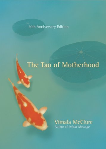 Tao of Motherhood  2nd 2011 (Revised) 9781608680139 Front Cover