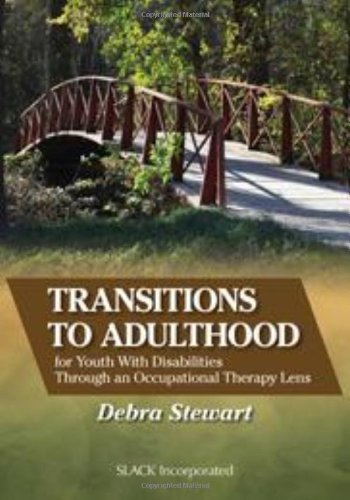 Transitions to Adulthood for Youth with Disabilities Through an Occupational Therapy Lens   2013 edition cover