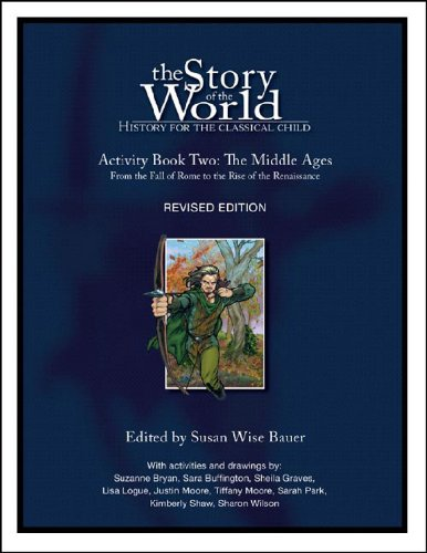 Story of the World #2 Middle Ages Activity Book History for the Classical Child 2nd 2008 (Revised) 9781933339139 Front Cover