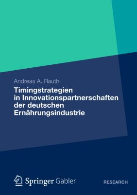 Timingstrategien in Innovationspartnerschaften Der Deutschen Ernahrungsindustrie:   2012 9783834928139 Front Cover