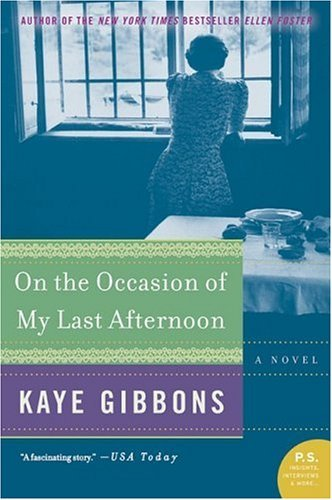 On the Occasion of My Last Afternoon A Novel N/A edition cover