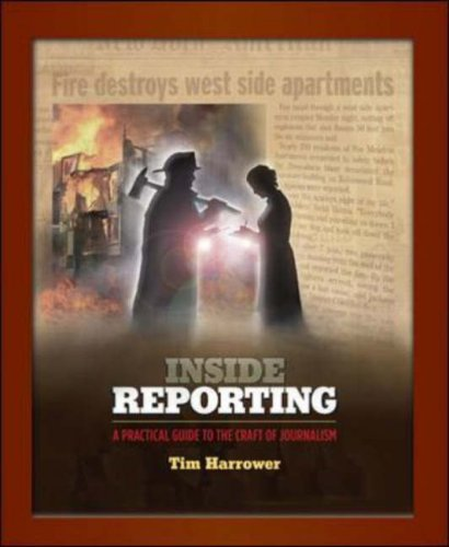 Inside Reporting A Practical Guide to the Craft of Journalism  2007 edition cover